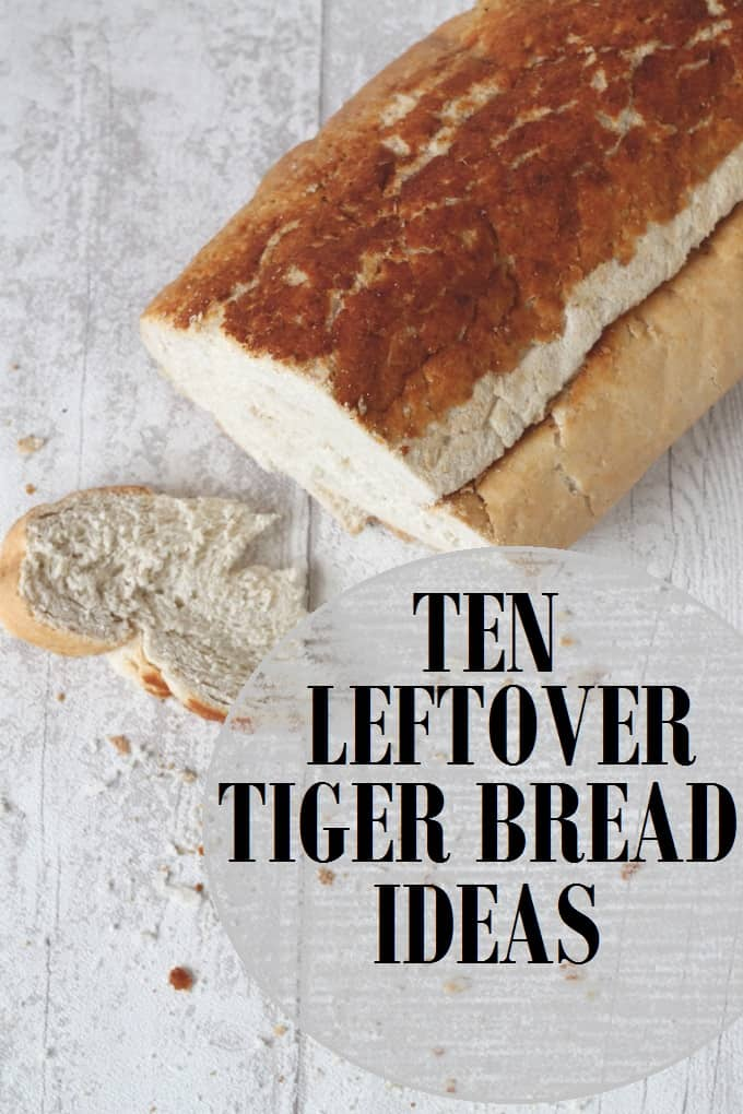 what to do with leftover tiger bread