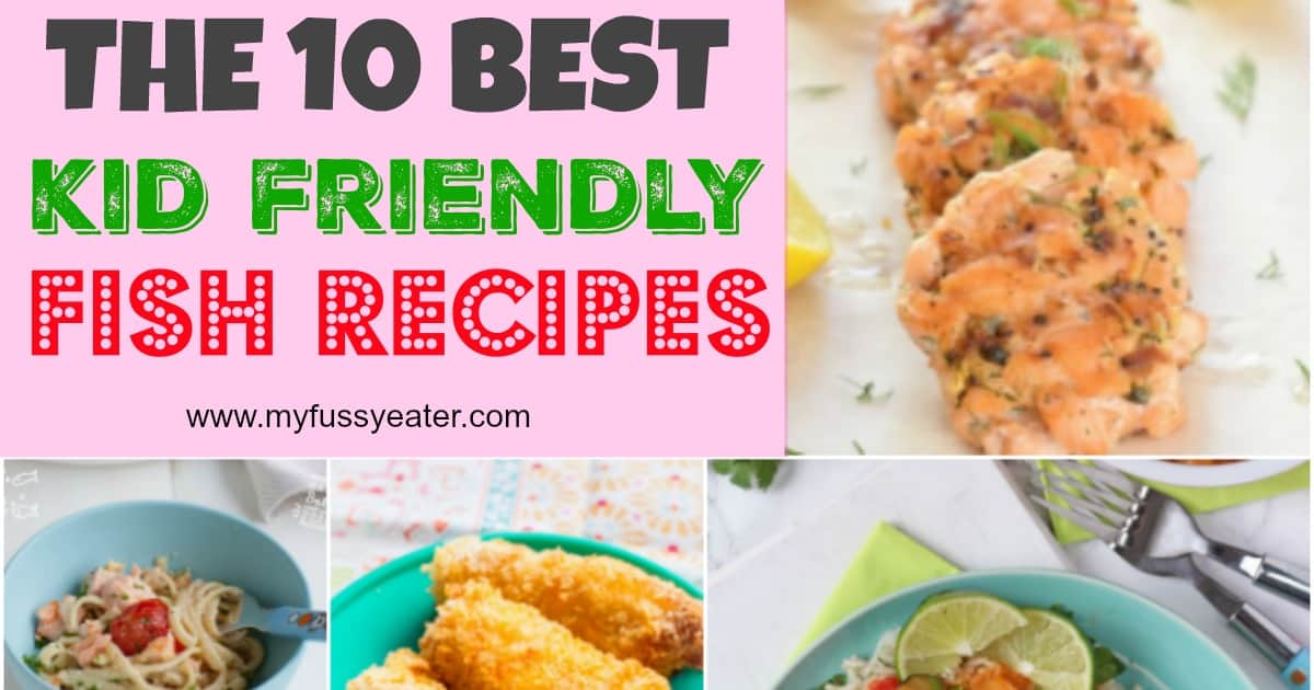 10 kid approved fish recipes my fussy eater healthy for Kid friendly fish recipes