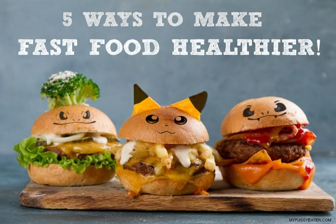 5 Ways to Make Fast Food Healthier!