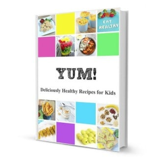YUM! Deliciously Healthy Recipes for Kids – Ebook