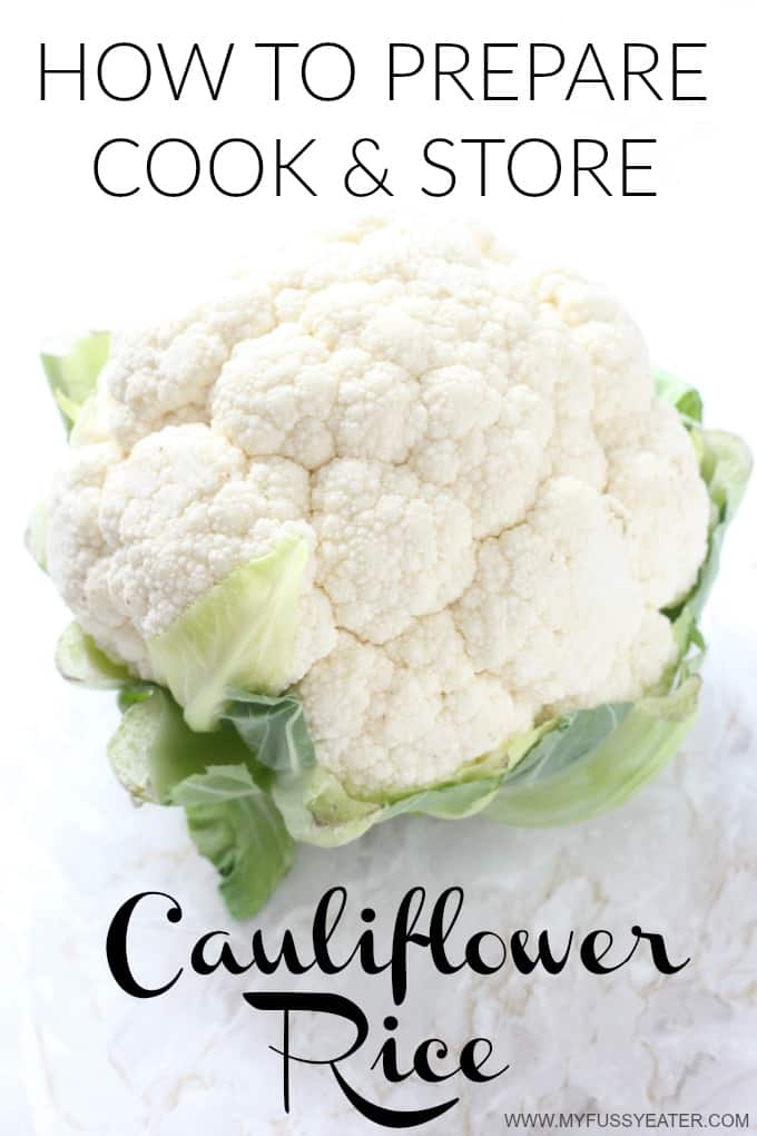 How to Prepare, Cook & Store Cauliflower Rice. A really great way to get some extra veggies into your kids! My Fussy Eater blog