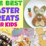 The Best Easter Treats for Kids!