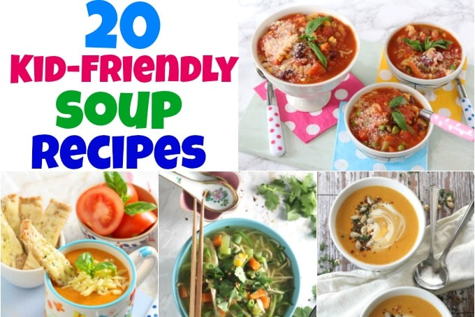 20 Kid Friendly Soups My Fussy Eater Easy Kids Recipes