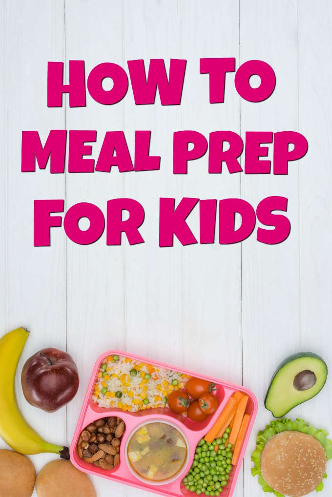 How To Meal Prep For Kids