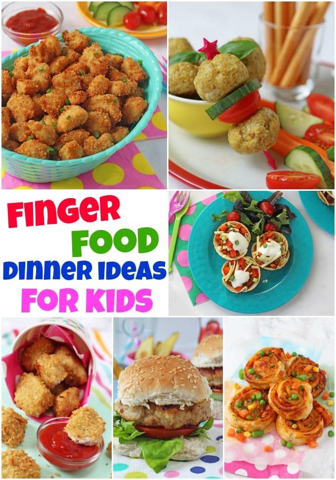 finger food dinner ideas for kids
