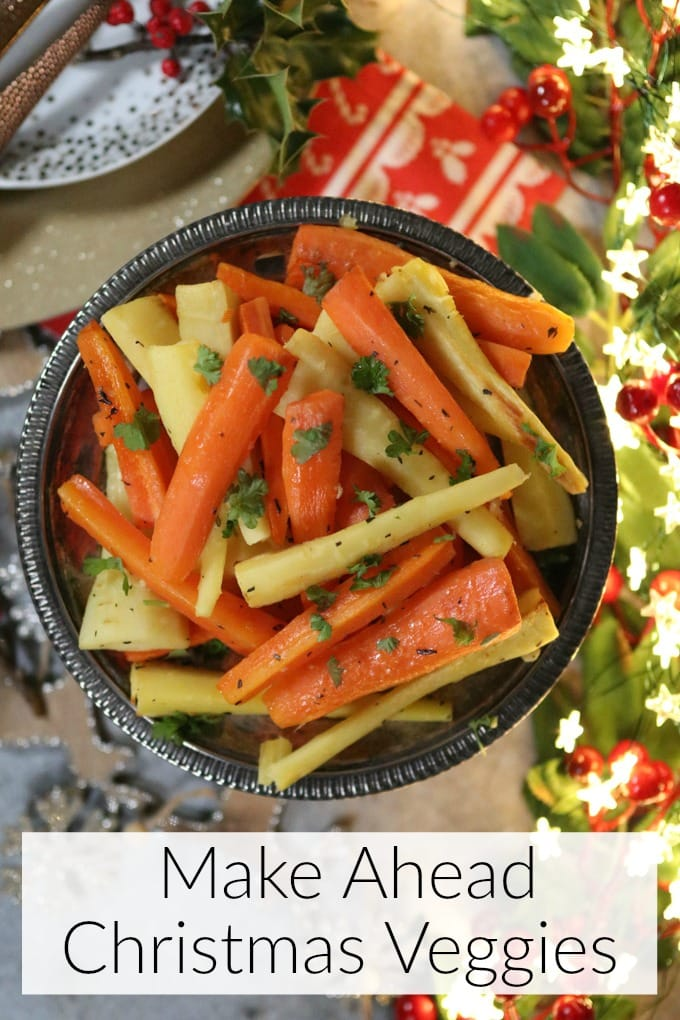 Make Ahead Christmas Vegetables